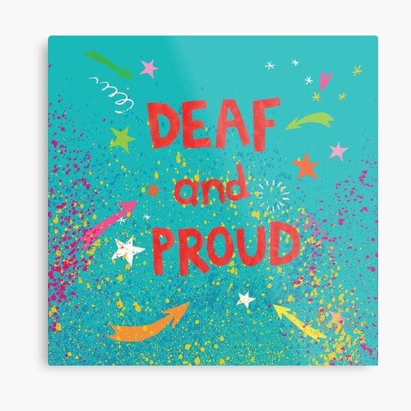 Deaf and Proud design Metal Print