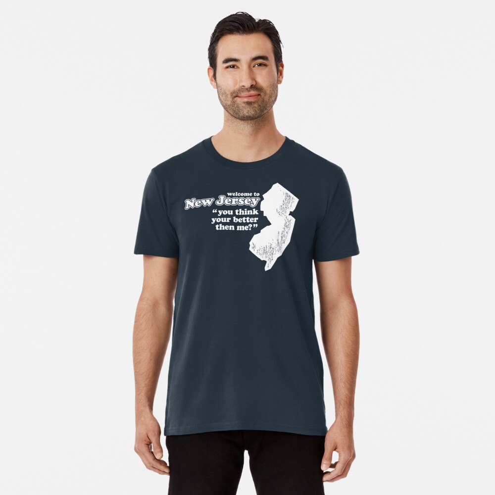 WELCOME TO NEW JERSEY Premium T-Shirt