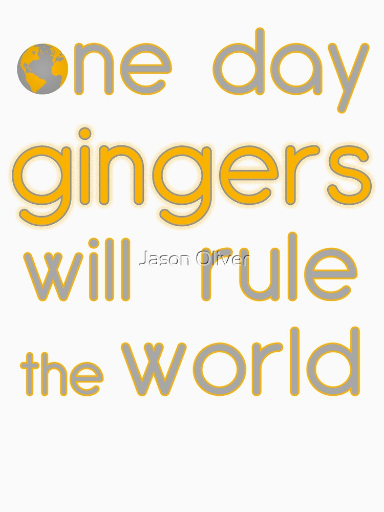 One day gingers will rule | Unisex T-Shirt