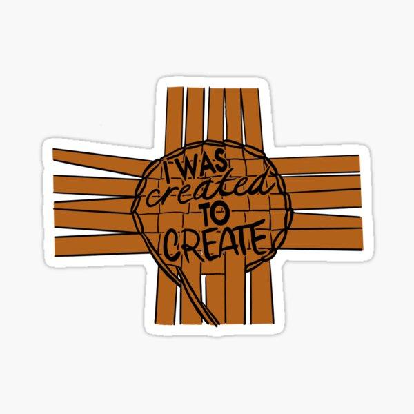 I Was Created To Create Sticker