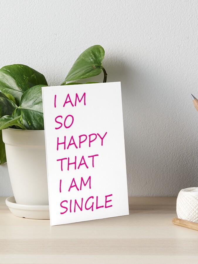 Single i am 6 Women