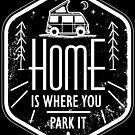 Home is where you park it vanlife camper art white on black von masatomio