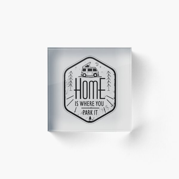 Home is where you park it vanlife camper art black on white Acrylic Block