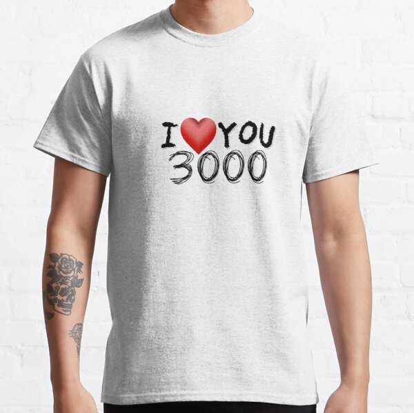 I Love You 3000 Classic T-Shirt