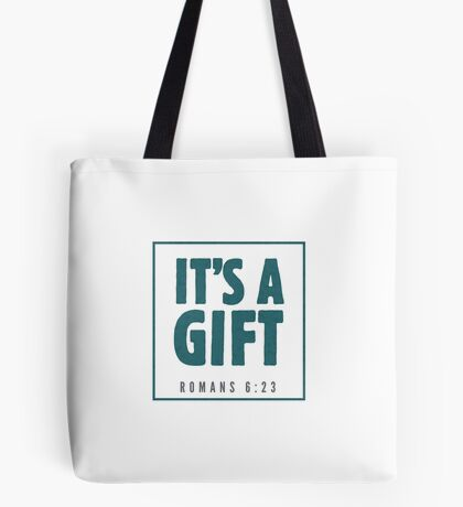 It's a gift - Romans 6:23 Tote Bag