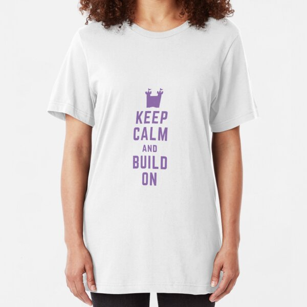 Keep Calm and Build On Slim Fit T-Shirt