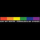 Gay by Birth - Narrow - WHITE by axemangraphics