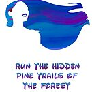 Run the Hidden Pine Trails of the Forest by clovido