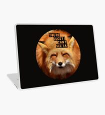 You're lucky I can't see ya, squinting fox t-shirt Laptop Skin