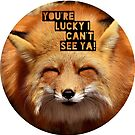 You're lucky I can't see ya, squinting fox t-shirt by M. I. Speer