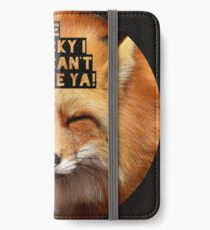 You're lucky I can't see ya, squinting fox t-shirt iPhone Wallet/Case/Skin