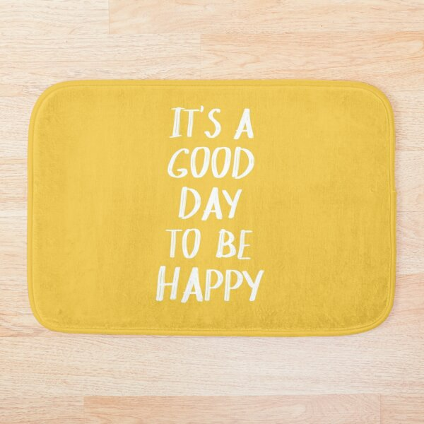 It's a Good Day to Be Happy in Yellow Bath Mat