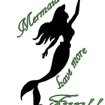 Mermaids Have More Fun by LittleMermaid87