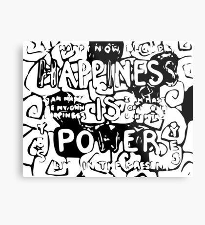 Happiness is Power v2 - Black and Transparent Metal Print