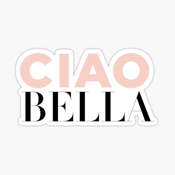 ciao bella Sticker