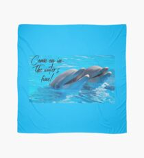 "Dolphin Shirt, ""Come on in the water's fine!"" Scarf"