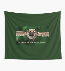 """Pug Shirt, with Wings, """"My Evening Job with the Bat Brigade"""" Wall Tapestry"""