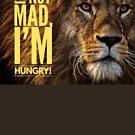 "Lion Shirt, ""I'm not mad, I'm hungry!"" by M. I. Speer"