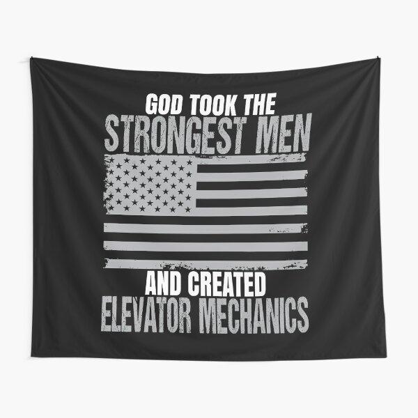 Strongest Men Are Elevator Mechanics Tapestry