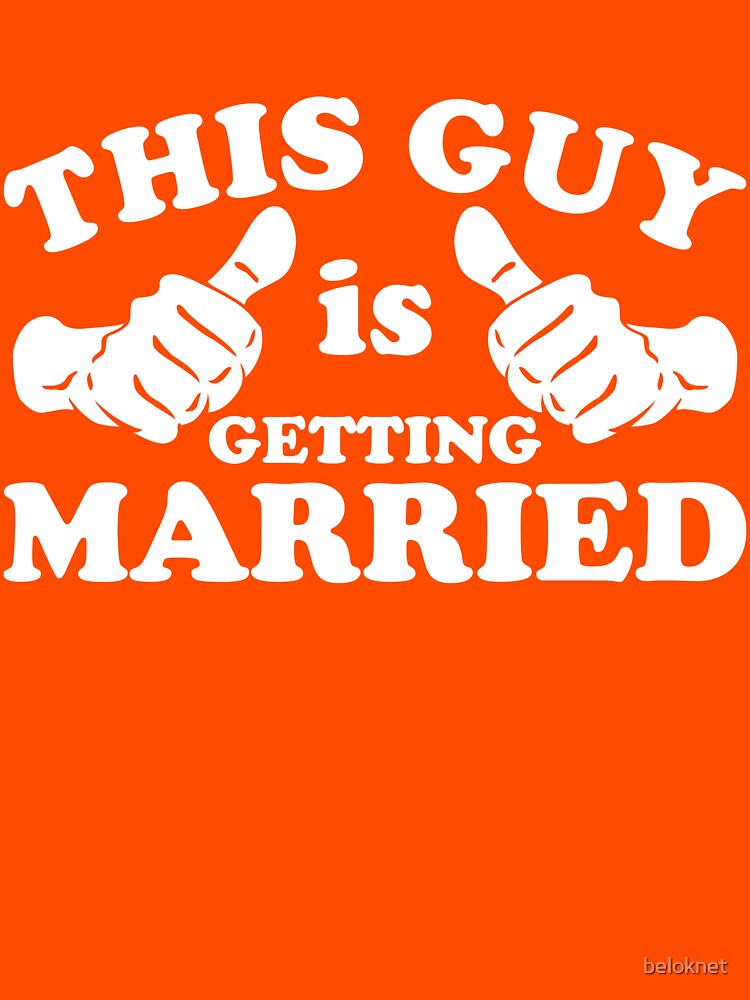 This Guy Is Getting Married by beloknet