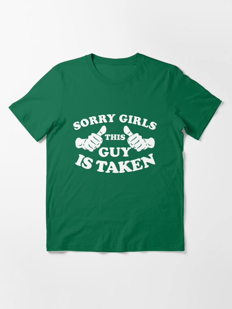 Alternate view of Sorry Girls This Guy Is Taken Essential T-Shirt