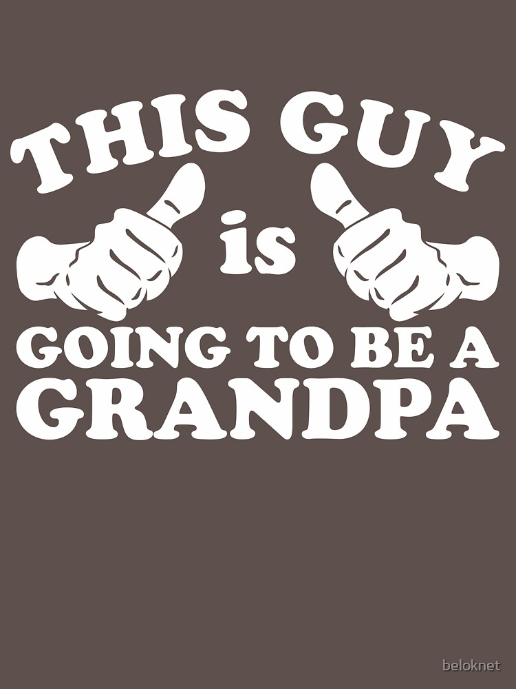 This Guy Is Going to Be Grandpa by beloknet
