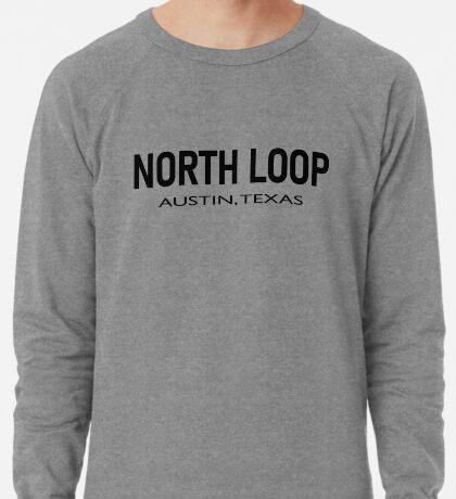North Loop - Austin, Texas  Lightweight Sweatshirt