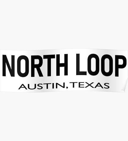 North Loop - Austin, Texas  Poster