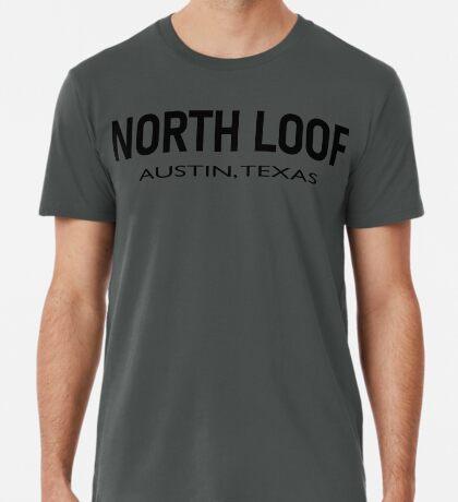 North Loop - Austin, Texas  Premium T-Shirt