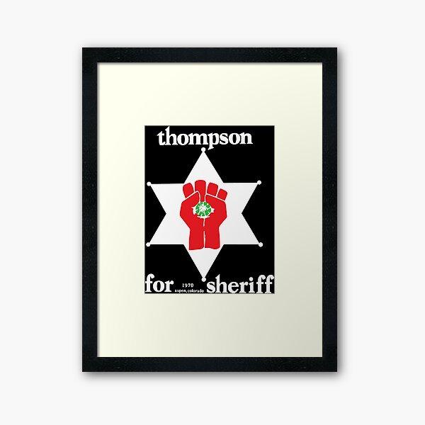 Hunter S Thompson For Sheriff Framed Art Print