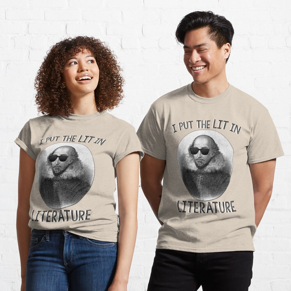 I Put The LIT In Literature. Classic T-Shirt
