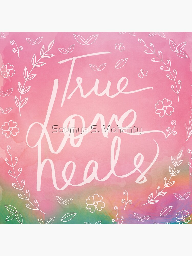 True Love Quote, True Love Heals, Pink Colorful Watercolor Typography Floral Botanical Inspirational Quote Art by dreamerskeepers