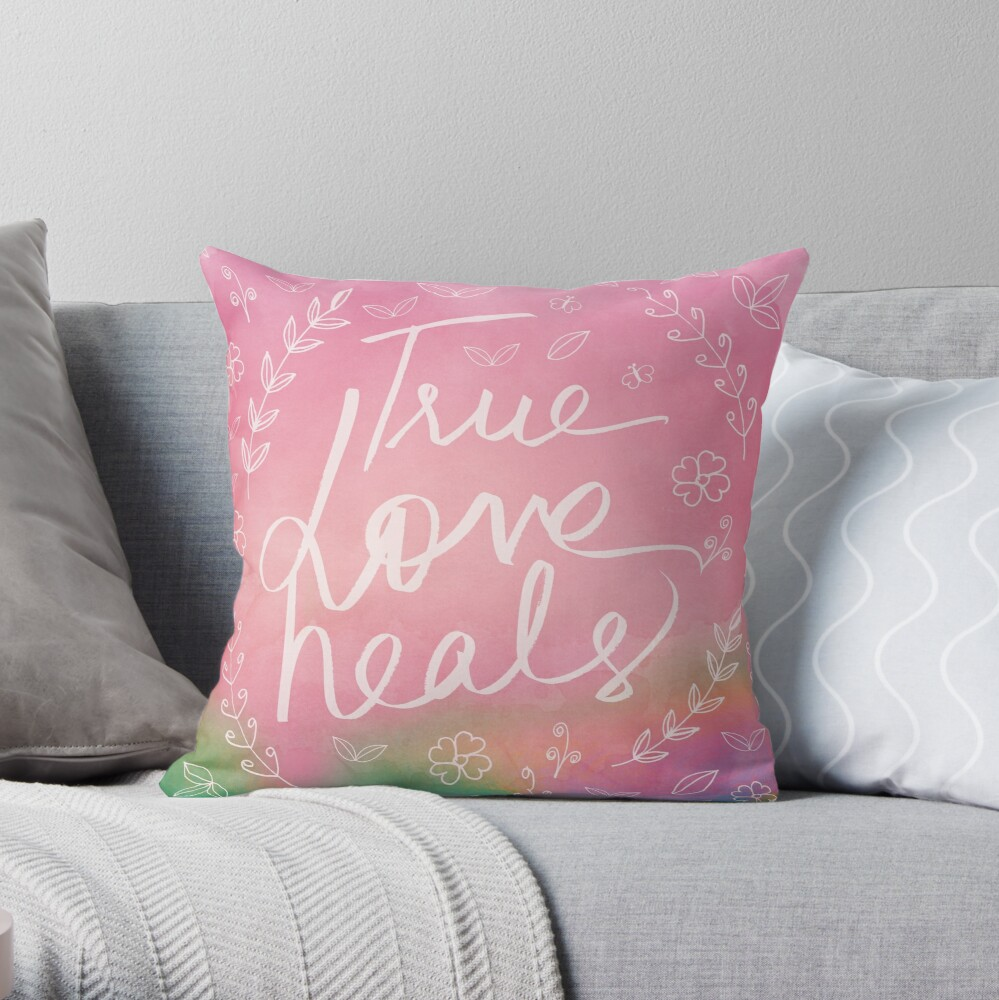True Love Quote, True Love Heals, Pink Colorful Watercolor Typography Floral Botanical Inspirational Quote Art Throw Pillow