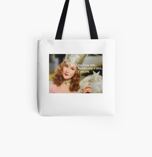 Karma is only a bitch if you are Wizard Of Oz All Over Print Tote Bag