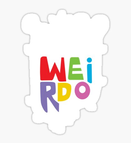 Big Weirdo - on black Sticker
