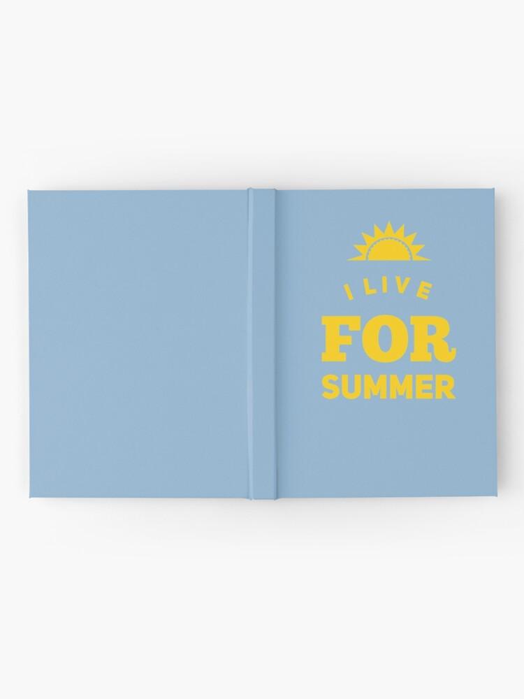 Alternate view of Summertime Gift - I Live For Summer  Hardcover Journal