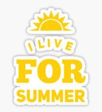 Summertime Gift - I Live For Summer  Sticker