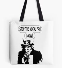 Uncle Sam: Stop The Vocal Fry Now! Tote Bag