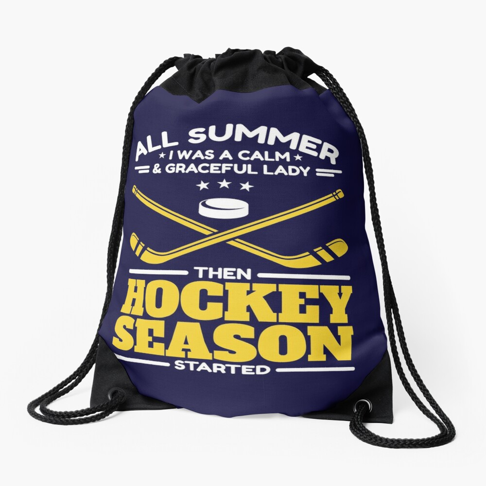 All Summer I Was A Calm And Graceful Lady Then Hockey Season Started Drawstring Bag