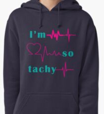 I'm So Tachy Pullover Hoodie