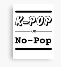 K-Pop or No-Pop Canvas Print