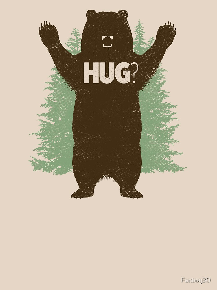 Bear Hug (Light) T-Shirt von Fanboy30