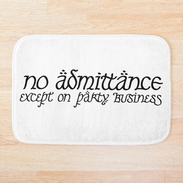 No Admittance Except on Party Business Bath Mat
