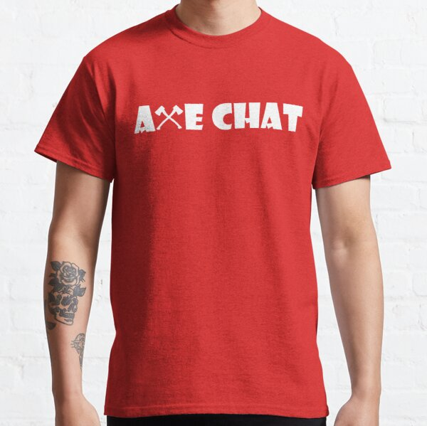 Axe Chat Classic T-Shirt