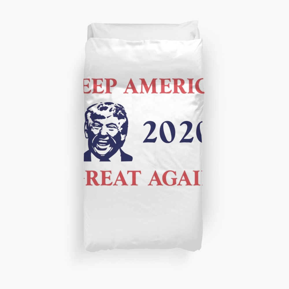 Trump 2020 Keep America Great Again. Gifts Duvet Cover