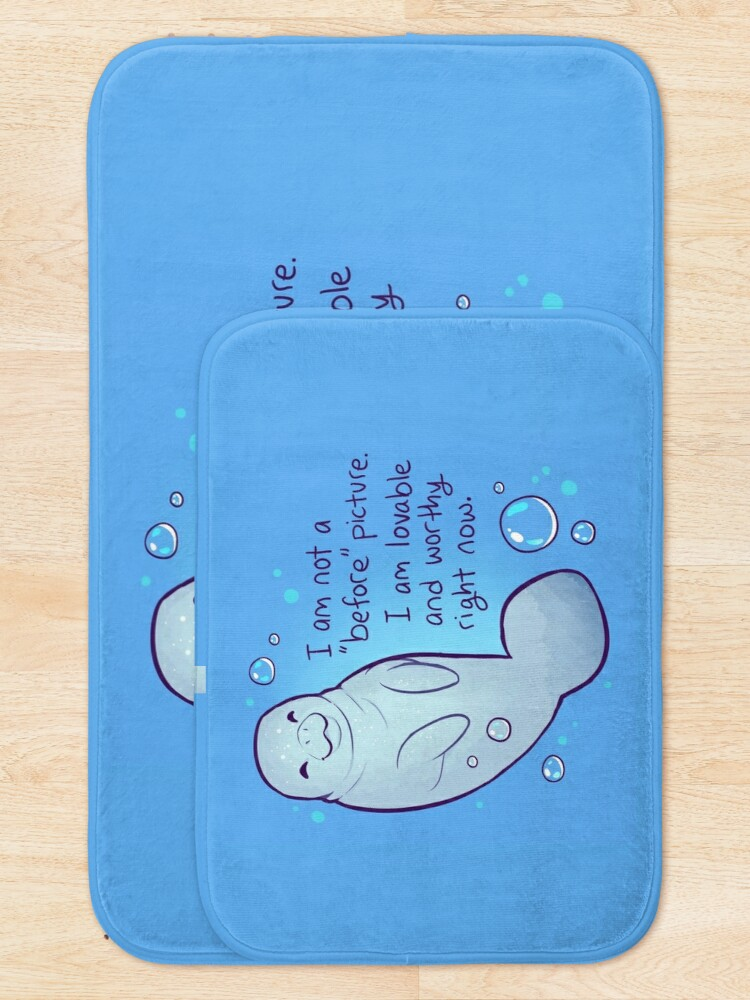"""Alternate view of """"I am not a 'before' picture. I am lovable and worthy right now."""" Body Positive Manatee Bath Mat"""
