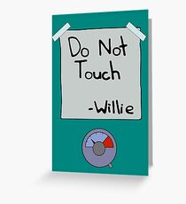 Do Not Touch - Willie  Greeting Card
