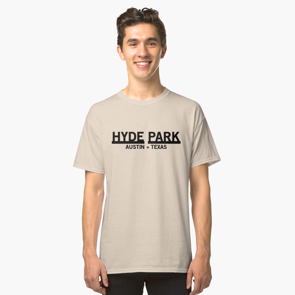 Hyde Park - Austin, Texas Classic T-Shirt