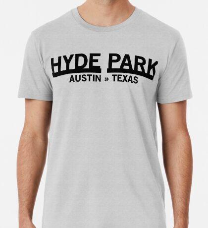Hyde Park - Austin, Texas Premium T-Shirt