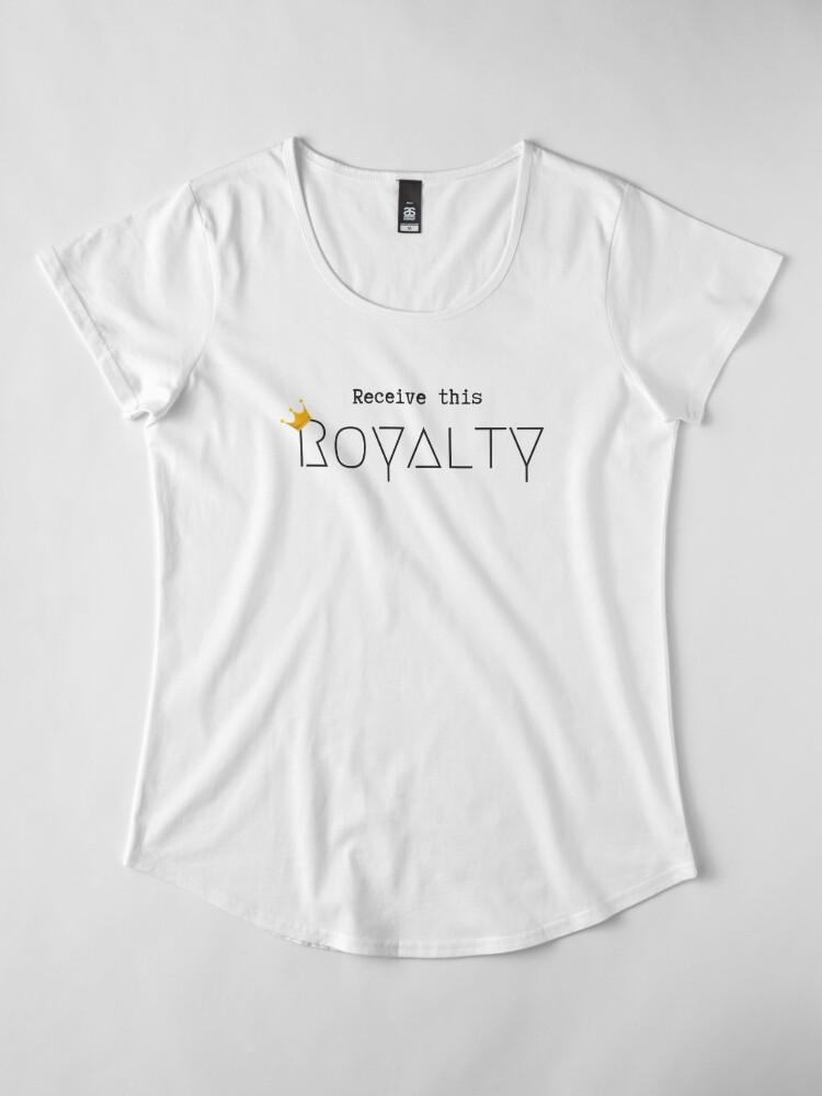 Alternate view of Receive this Royalty Premium Scoop T-Shirt